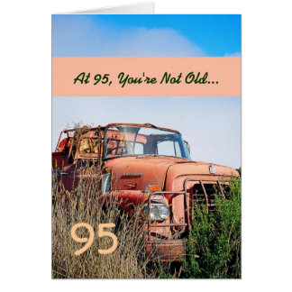 FUNNY Happy 95th Birthday Vintage Truck 95A Card