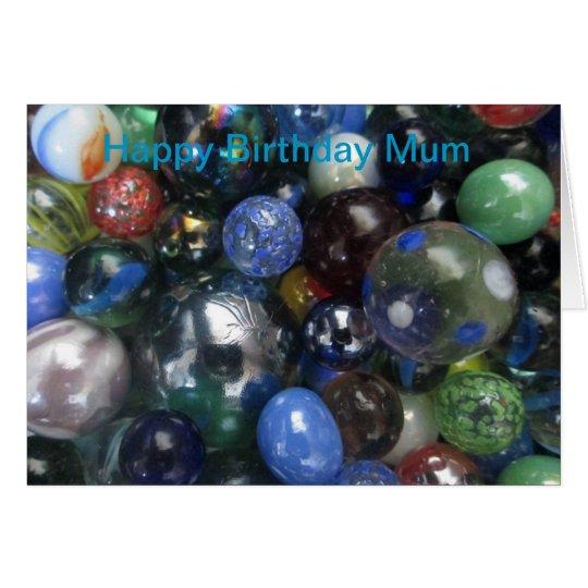 Funny Happy Birthday Mum Marbles Card