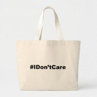 Funny Hashtag I Don t Care Tote Bags