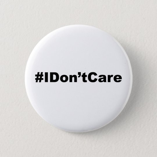 Funny Hashtag I Don't Care 6 Cm Round Badge