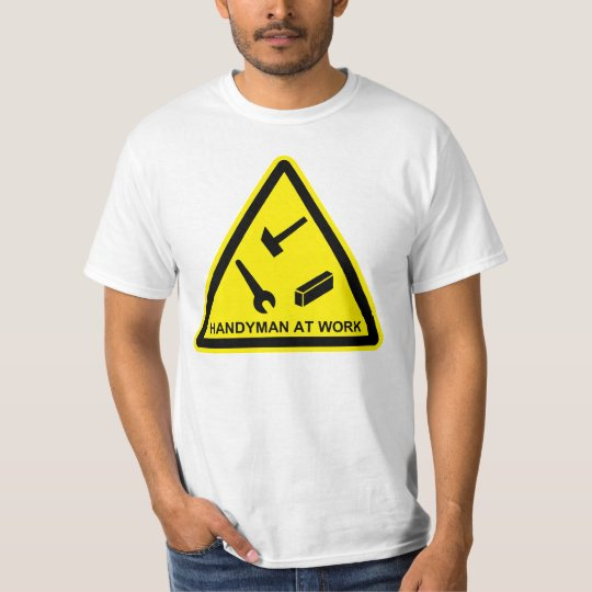 Funny Hazard Sign Handyman at Work T-Shirt