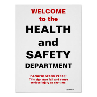 Funny Health and Safety Sign Poster