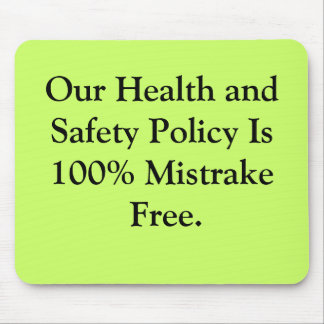 Funny Health and Safety Slogan Mouse Pad