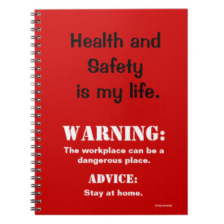 Funny Health and Safety Warning Sign and Quote Notebook