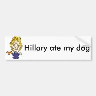 Funny Hillary Ate my Dog Political Cartoon Bumper Sticker