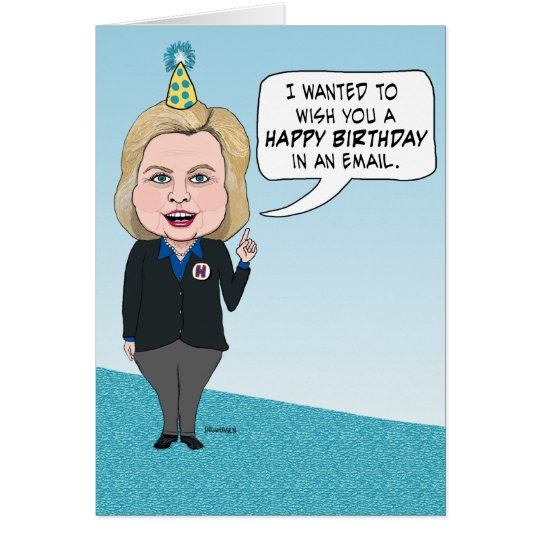Funny Hillary Clinton Emails Birthday Card