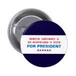Funny Hillary Clinton Monica Lewinsky Button Pin