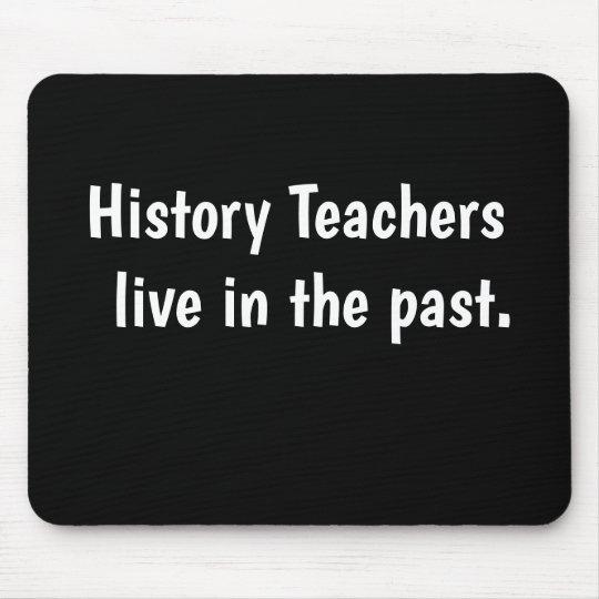 Funny History Teacher Gift Famous Quote Pun Joke