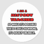 Funny History Teacher .. Highly Unlikely Stickers
