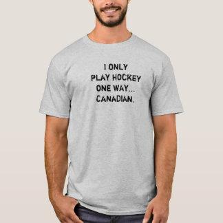 """Funny Hockey T-shirt - """"I Only Play Hockey..."""""""