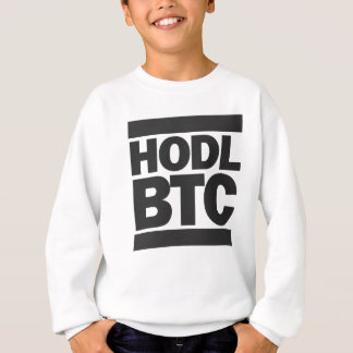 Funny HODL BTC Bitcoin Cryptocurrency Print Sweatshirt