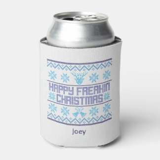 Funny Holiday, Happy Freakin Christmas Can Cooler