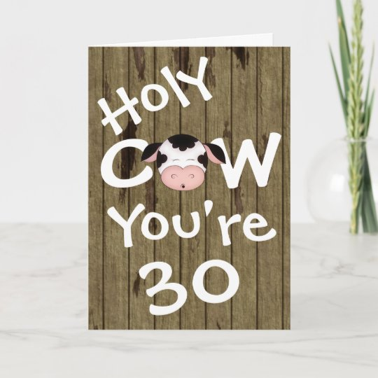 Funny Holy Cow Youre 30 Birthday Greeting Card Zazzle