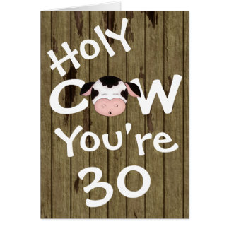 Funny Holy Cow You're 30 Birthday Greeting Card