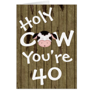 Funny Holy Cow You're 40 Humorous Birthday Greeting Card