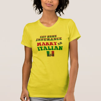 Funny Home Insurance Italian Husband T-Shirt