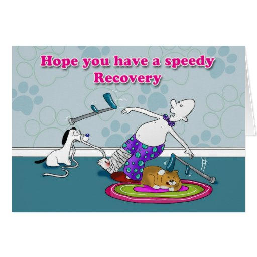 Funny hope you have a speedy recovery card