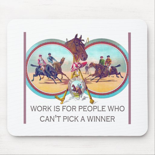 Funny Horse Racing – Work For People Who Can't Win Mouse Pads
