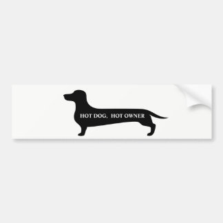 Funny Hot dog, hot owner dachshund bumpersticker Bumper Sticker