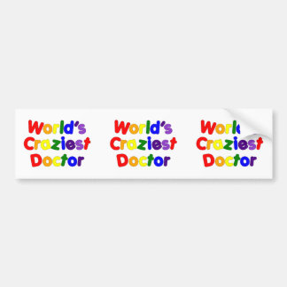 Funny Humorous Doctors : World's Craziest Doctor Bumper Sticker