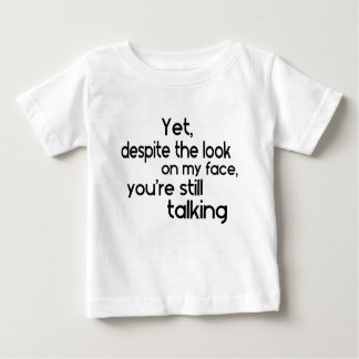 Funny Humour Unique Saying Baby T-Shirt
