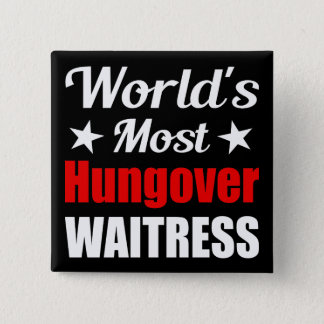 Funny Hungover Waitress 15 Cm Square Badge
