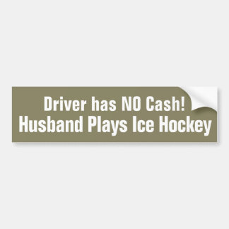 Funny, Husband Plays Ice Hockey Bumper Sticker