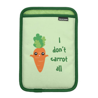 Funny I don't Carrot All Punny Cute Food Pun Humor iPad Mini Sleeve