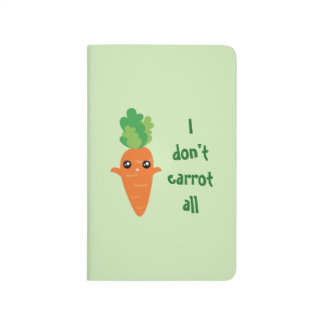 Funny I don't Carrot All Punny Cute Food Pun Humor Journal