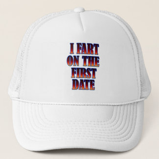 Funny - I Fart On The First Date Trucker Hat