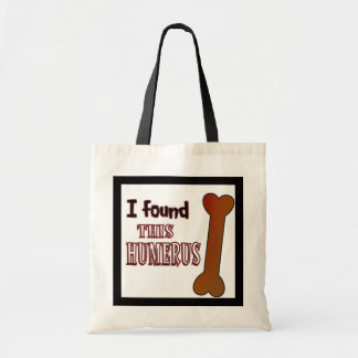 Funny: I Found this Humerus Budget Tote Bag