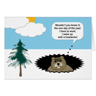 Funny I Have A Headache Groundhog Day Card