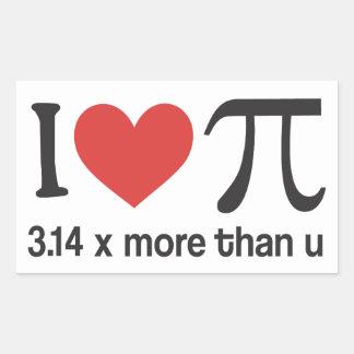 Funny I heart Pi Geek - 3.14 x more than u Rectangular Sticker