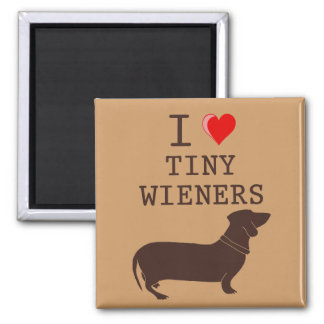 Funny I Love Tiny Wiener Dachshund Square Magnet