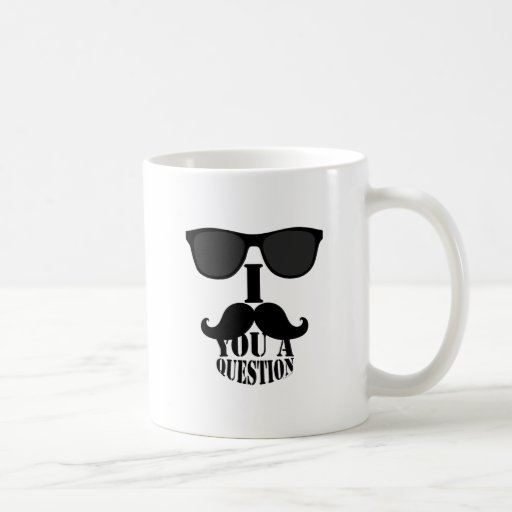 Funny I Mustache You A Question with Sunglasses Coffee Mugs