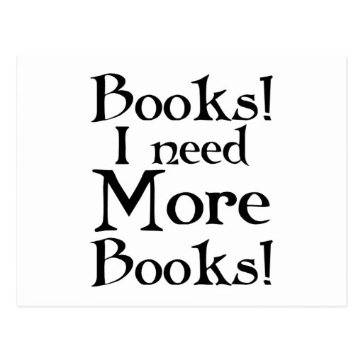 Funny I Need More Books Gift Postcards