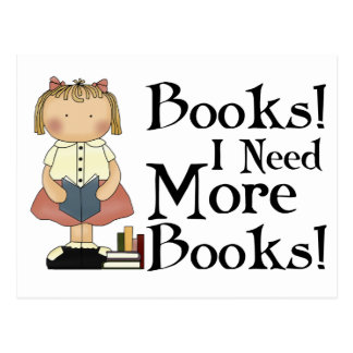 Funny I Need More Books T-shirt Post Cards