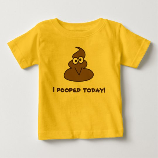 Funny I Pooped Today Cartoon Baby T-Shirt
