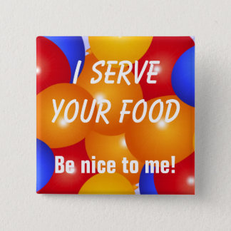 Funny I serve your food Button