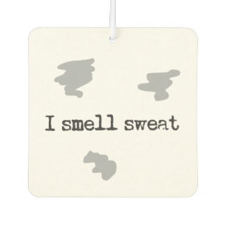 Funny I smell sweat © Sports Humor Car Air Freshener