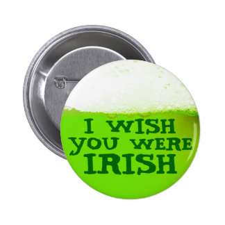 Funny I Wish You Were Irish Green Beer Day Button