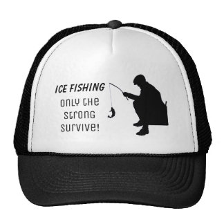 Funny Ice Fishing Hat Only the Strong Survive