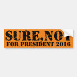 Funny Idiocracy Not Sure President 2016 Election Bumper Sticker