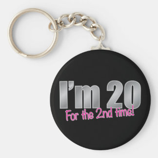 Funny I'm 20 for the 2nd time 40th birthday Key Ring