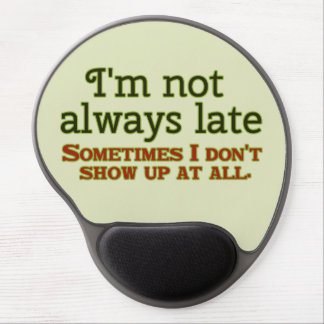 Funny I'm not Always Late Gel Mouse Pad