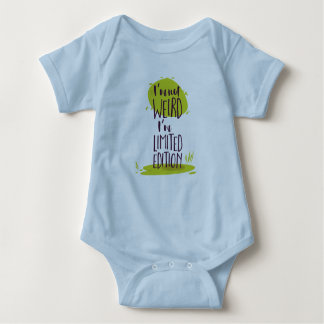 Funny I'm Not Weird I'm Limited Edition Baby Bodysuit