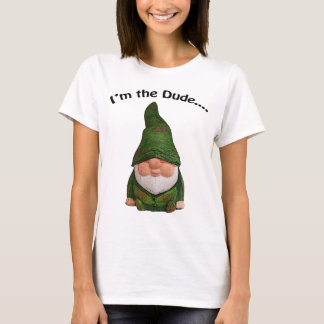 Funny I'm the Dude Gnome t-shirt