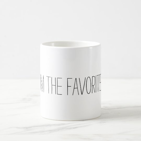 Funny I'm the Favourite Quote Coffee Mug