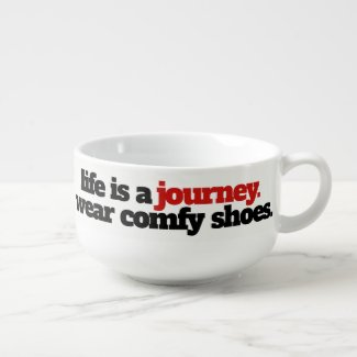 Funny / Inspirational Life is a Journey ... Soup Mug