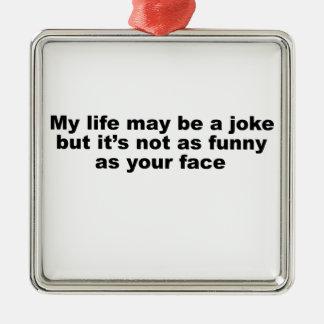 Funny Insult Slogan! Ornament